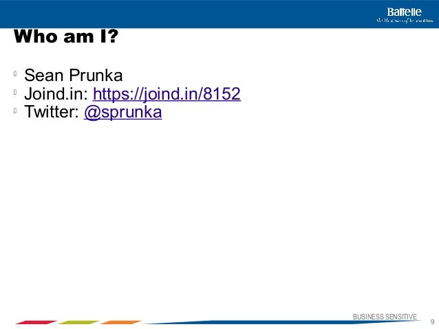 BUSINESS SENSITIVE9Who am I?Sean PrunkaJoind.in: https://joind.in/8152Twitter: @sprunka