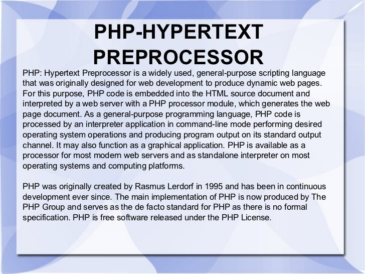 PHP-HYPERTEXT PREPROCESSOR PHP: Hypertext Preprocessor is a widely used, general-purpose scripting language that was origi...