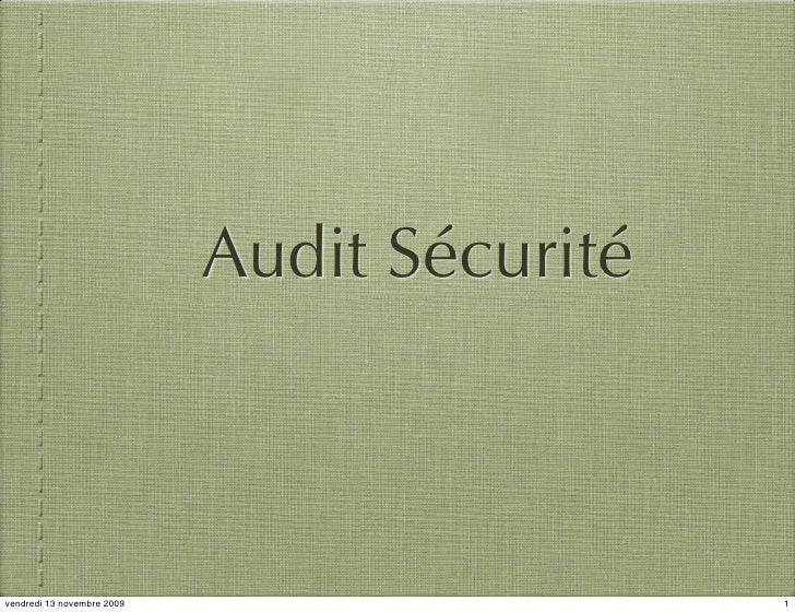 Audit Sécurité    vendredi 13 novembre 2009                    1