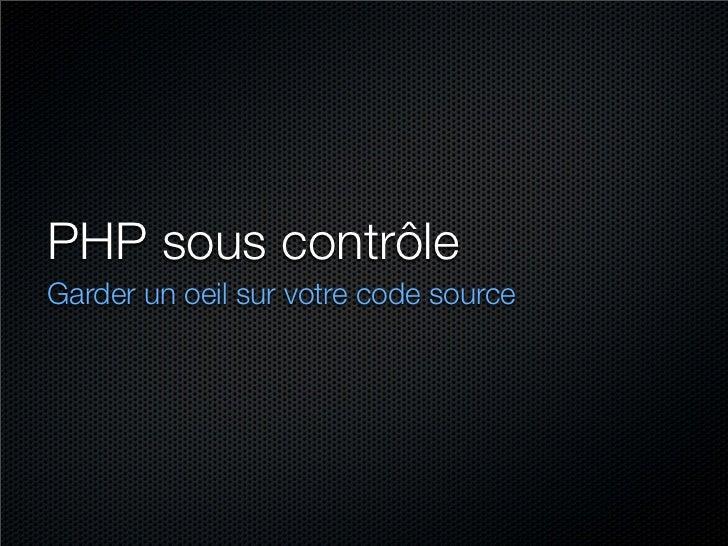 PHP sous contrôle Garder un oeil sur votre code source