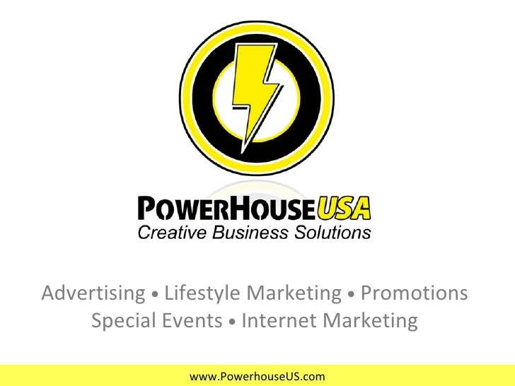 Advertising    Lifestyle Marketing    Promotions Special Events    Internet Marketing
