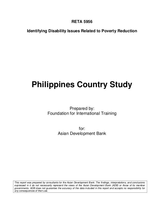 RETA 5956           Identifying Disability Issues Related to Poverty Reduction               Philippines Country Study    ...