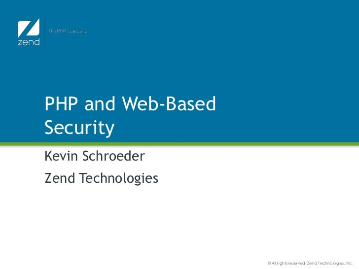 PHP and Web-Based Security<br />Kevin Schroeder<br />Zend Technologies<br />