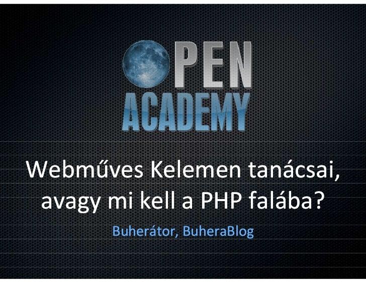 Webműves Kelemen tanácsai, avagy mi kell a PHP falába?       Buherátor,       Buherátor, BuheraBlog