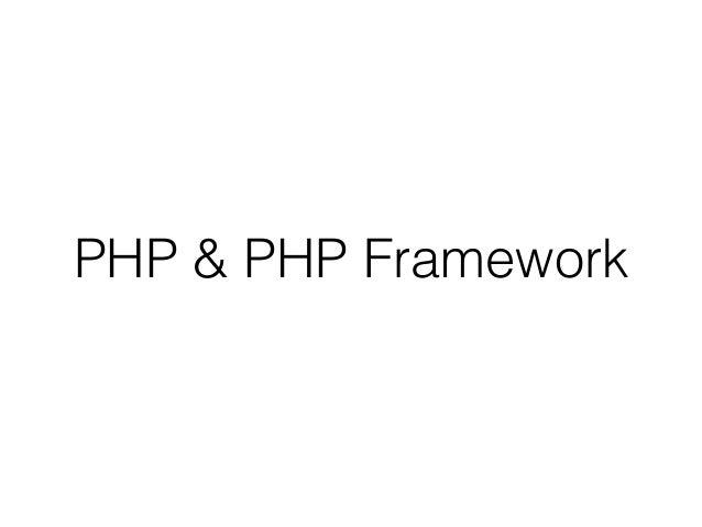 PHP & PHP Framework