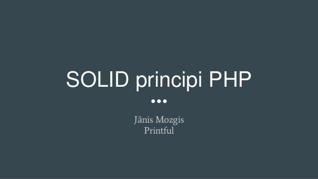 SOLID principi PHP Jānis Mozgis Printful