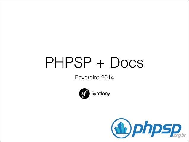 PHPSP + Docs Fevereiro 2014