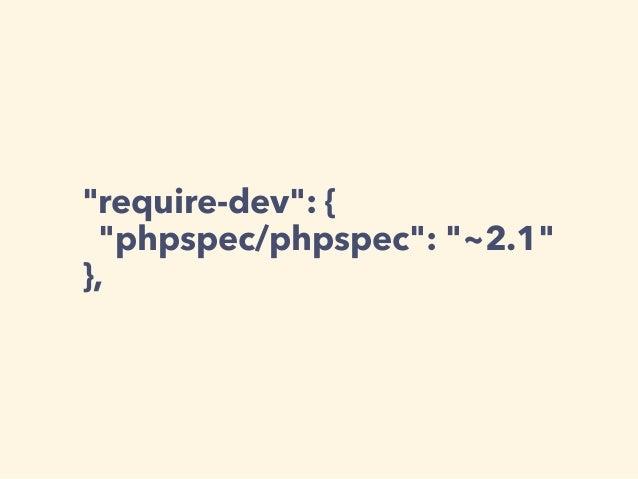 """""""require-dev"""": { """"phpspec/phpspec"""": """"~2.1"""" },"""