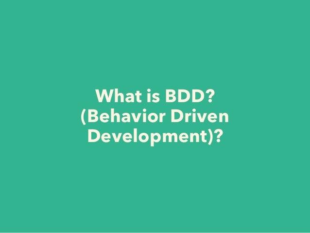 What is BDD? (Behavior Driven Development)?