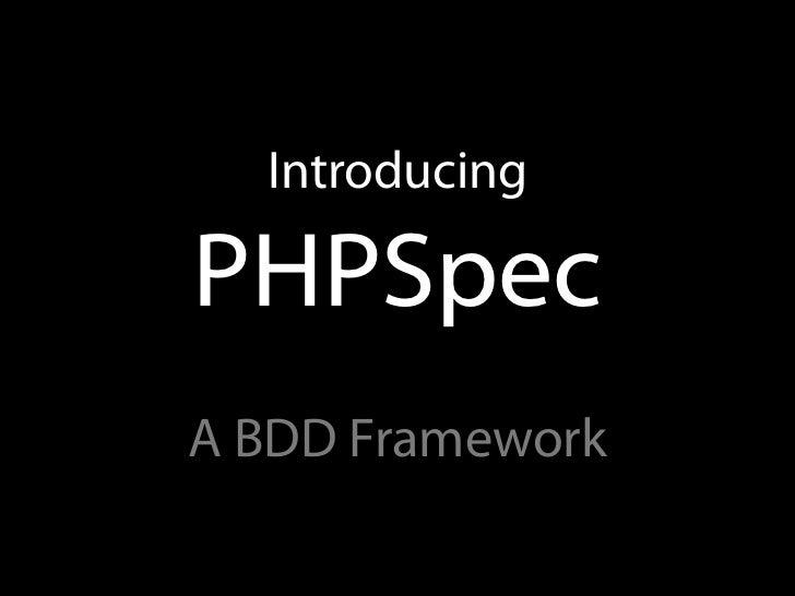 IntroducingPHPSpecA BDD Framework