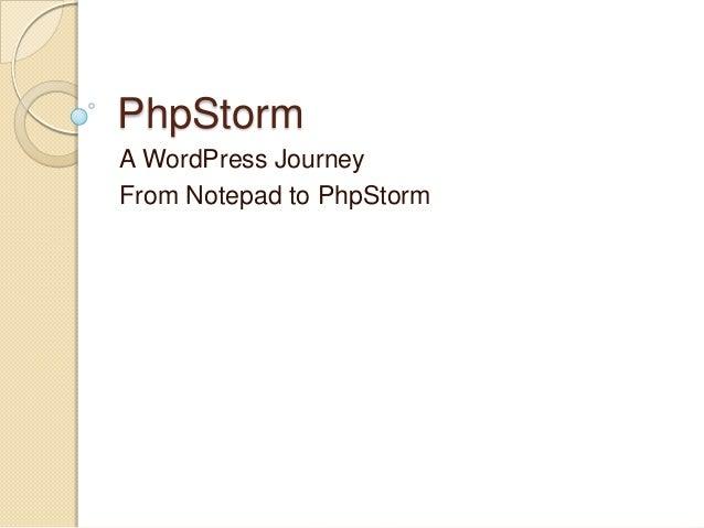 PhpStormA WordPress JourneyFrom Notepad to PhpStorm