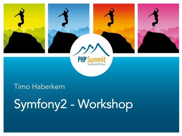 Timo Haberkern  Symfony2 - Workshop