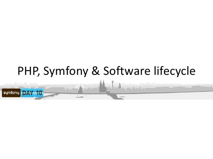 PHP, Symfony & Software lifecycle<br />
