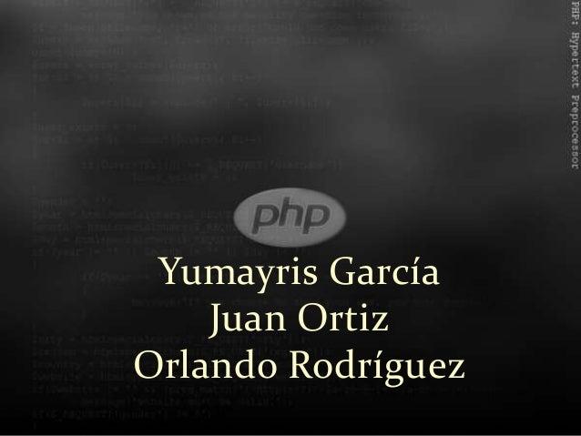 Yumayris García    Juan OrtizOrlando Rodríguez