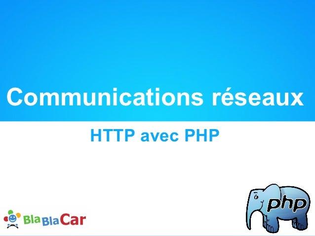 Communications réseaux      HTTP avec PHP