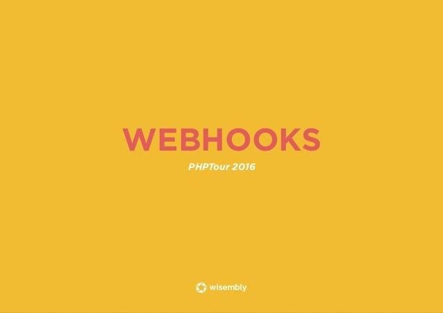 WEBHOOKS PHPTour 2016