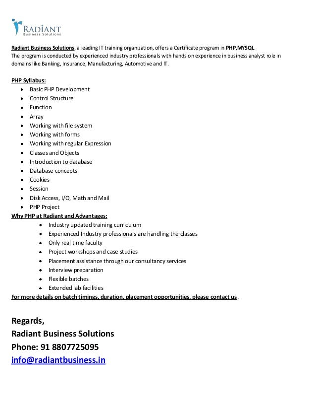 Radiant Business Solutions, a leading IT training organization, offers a Certificate program in PHP,MYSQL. The program is ...