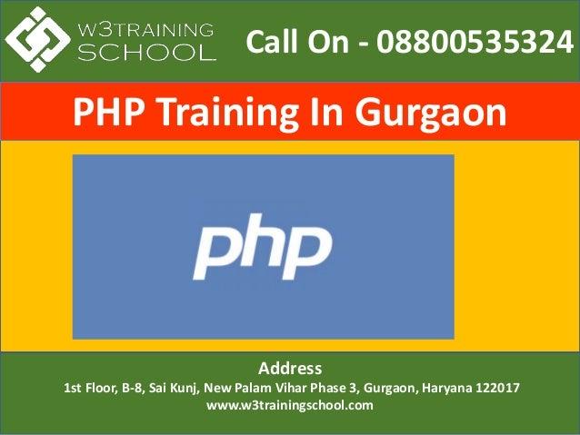 Call On - 08800535324 Address 1st Floor, B-8, Sai Kunj, New Palam Vihar Phase 3, Gurgaon, Haryana 122017 www.w3trainingsch...
