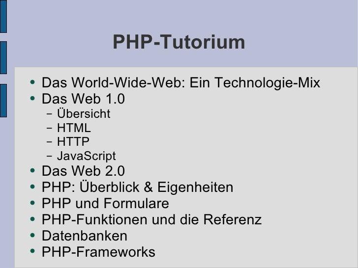 PHP-Tutorium <ul><li>Das World-Wide-Web: Ein Technologie-Mix </li></ul><ul><li>Das Web 1.0 </li></ul><ul><ul><li>Übersicht...