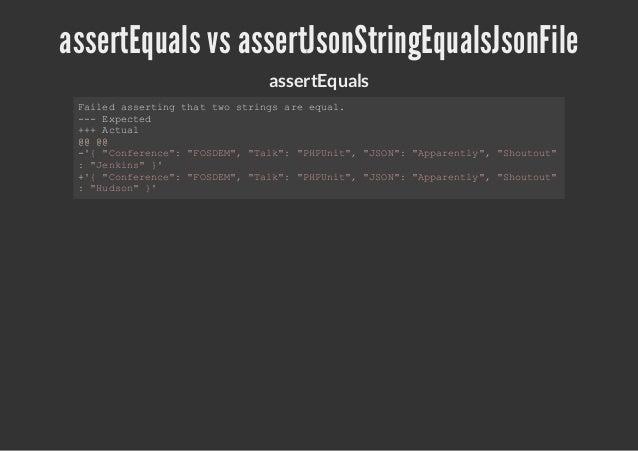 assertEquals vs assertJsonStringEqualsJsonFile                  assertEquals Fie asrigta tosrnsaeeul  ald setn ht w tig r ...