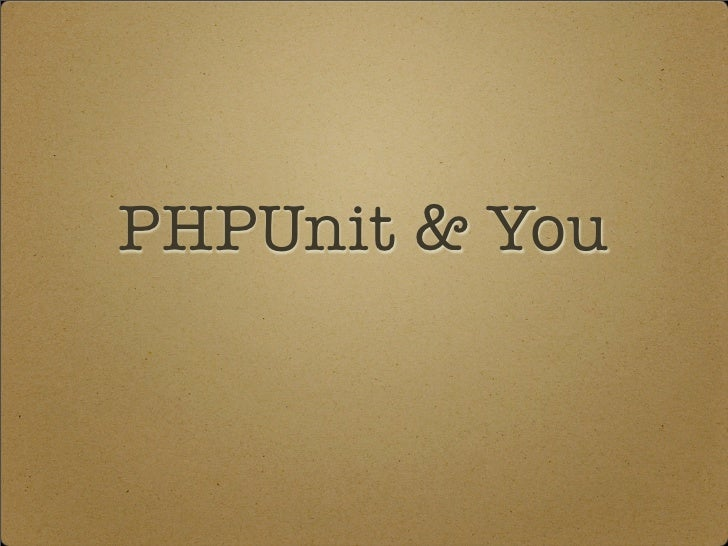 PHPUnit & You
