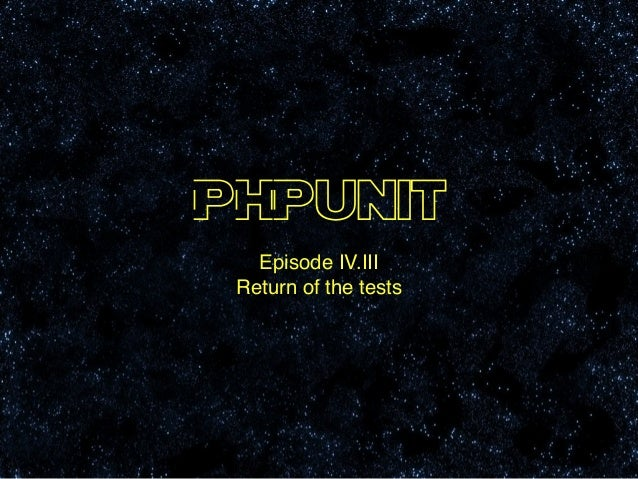 PHPunit Episode IV.III! Return of the tests