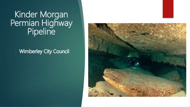 Kinder Morgan Permian Highway Pipeline Wimberley City Council