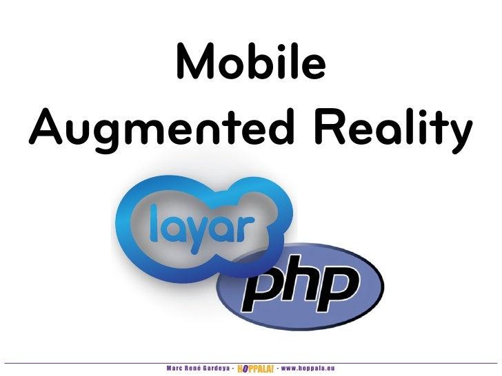 Mobile Augmented Reality         Marc René Gardeya -   - www.hoppala.eu