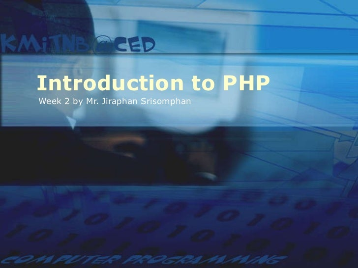Introduction to PHP Week 2 by Mr. Jiraphan Srisomphan