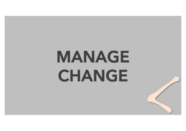 being a change agent managing social Change agents must be prepared to stand up for their projects, even if it means tactfully challenging powerful executives – including the senior leadership in many cases, implementation problems are due to the project sponsors or top management under-estimating the significance of their own duties they are reluctant to.