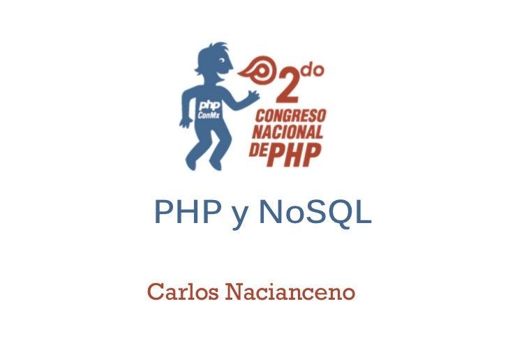 PHP y NoSQLCarlos Nacianceno