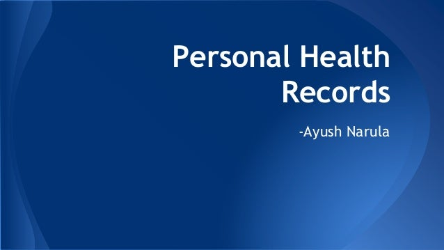 Personal Health Records -Ayush Narula