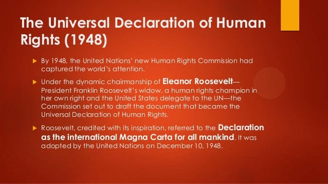 an overview of the universal declaration of human rights adopted by the united nations in 1948 On december 10, 1948, the universal declaration of human rights (udhr) was adopted by the 56 members of the united nations the vote was unanimous, although eight nations chose to abstain the vote was unanimous, although eight nations chose to abstain.