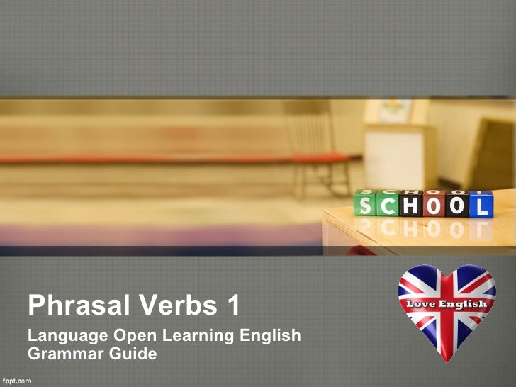 Phrasal Verbs 1Language Open Learning EnglishGrammar Guide