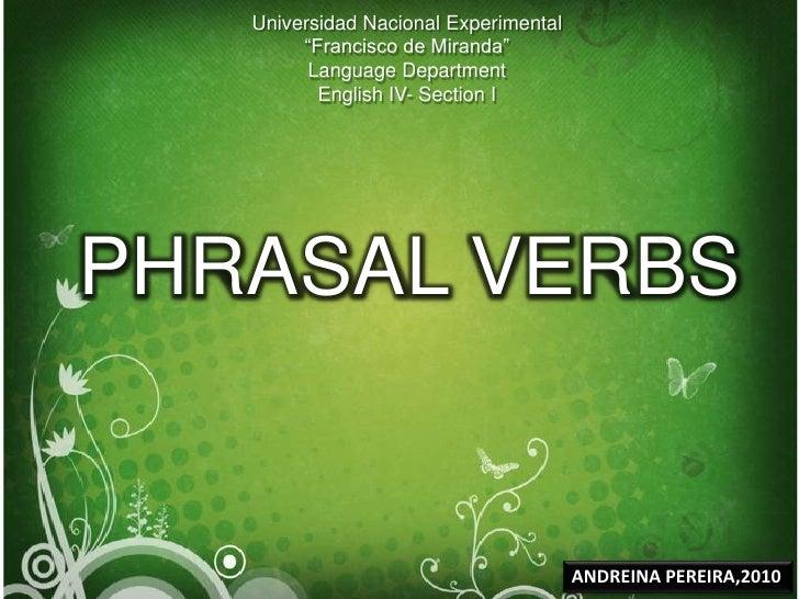 "Universidad Nacional Experimental<br />""Francisco de Miranda""<br />Language Department<br />English IV- Section I<br />PHR..."