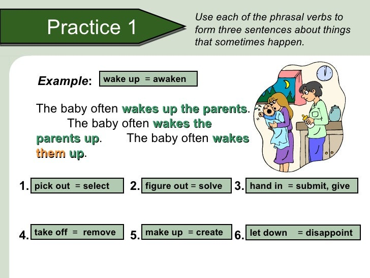 Use each of the phrasal verbs to       Practice 1                        form three sentences about things                ...
