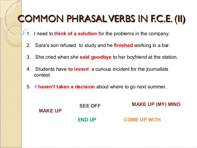 COMMON PHRASALVERBS IN F.C.E. (II)COMMON PHRASALVERBS IN F.C.E. (II) 1. I need to think of a solution for the problems in ...