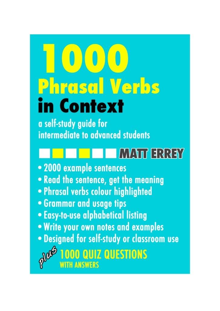 1000 Phrasal Verbs In Context                                     © Matt Errey 2007                          First publish...