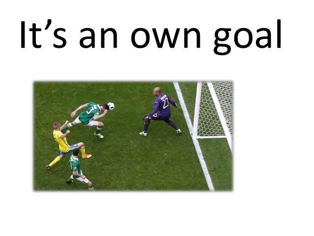 It's an own goal