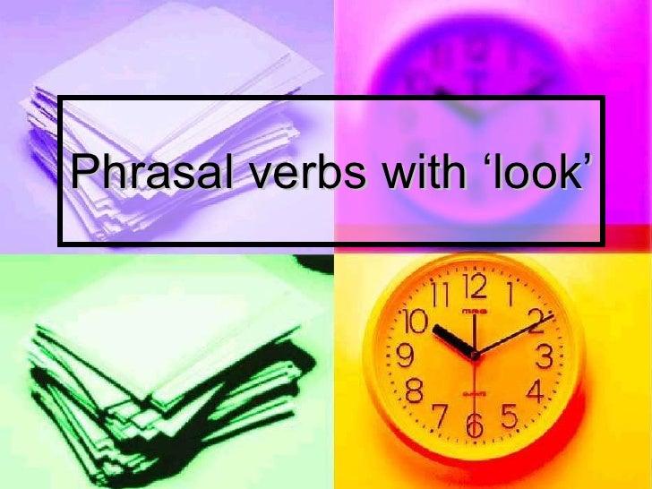 Phrasal verbs with 'look'