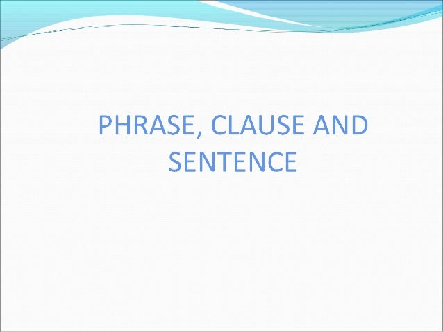 PHRASEA group of two or more grammatically linked wordsthat do not have subject and predicate is a phrase.Example : Excel...