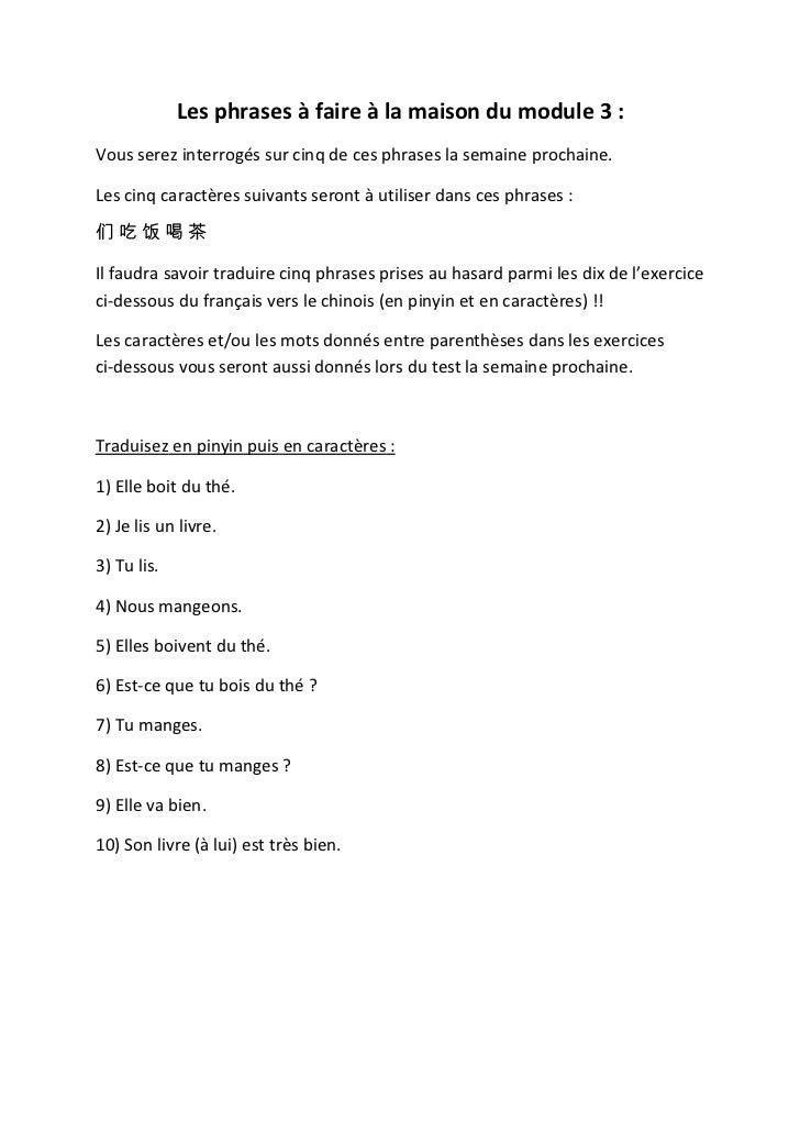 Les phrases à faire à la maison du module 3 :Vous serez interrogés sur cinq de ces phrases la semaine prochaine.Les cinq c...