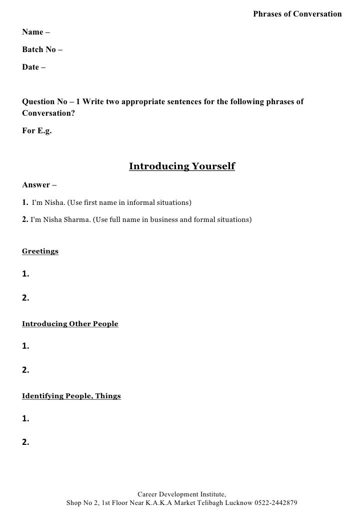 Phrases of Conversation  Name –  Batch No –  Date –    Question No – 1 Write two appropriate sentences for the following p...