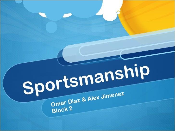 Sportsmanship Omar Diaz & Alex Jimenez  Block 2