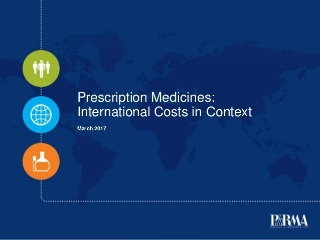 Prescription Medicines: International Costs in Context March 2017