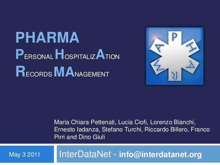 PHARMAPersonal HospitAlizAtionRecordsMAnagement<br />InterDataNet - info@interdatanet.org<br />Maria Chiara Pettenati, Luc...