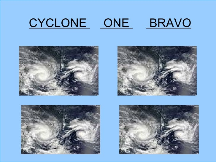 CYCLONE  ONE  BRAVO