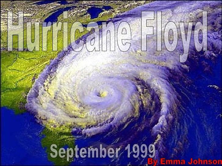 Hurricane Floyd September 1999 By Emma Johnson