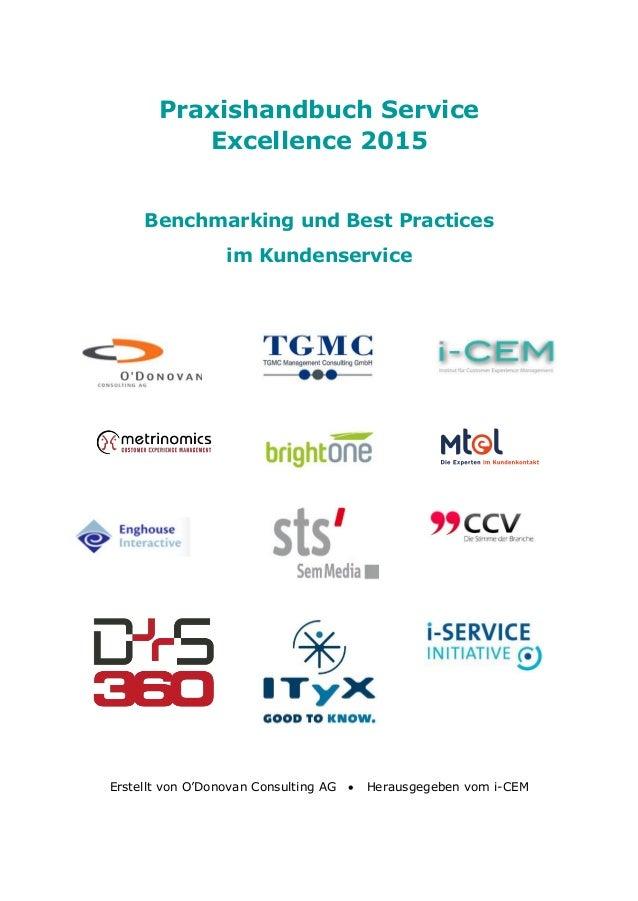 Praxishandbuch Service Excellence 2015 Benchmarking und Best Practices im Kundenservice Erstellt von O'Donovan Consulting ...