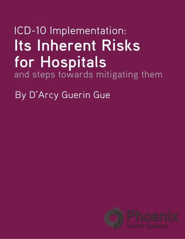 ICD-10Implementation: ItsInherentRisks forHospitals andstepstowardsmitigatingthem ByD'ArcyGuerinGue